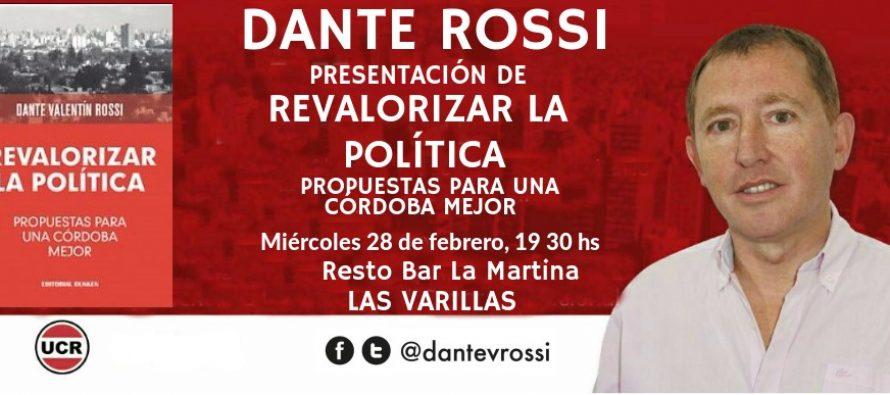 El radical Dante Rossi presentará su nuevo libro en nuestra ciudad